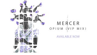 MERCER - Opium (VIP Mix) | CONFESSION