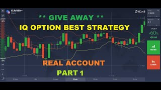 ** GIVE AWAY**  IQ Option Best Strategy  With Real Account Part 1