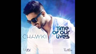 Chawki - Time Of Our Lives - Notre Moment ( French versions ) 2014