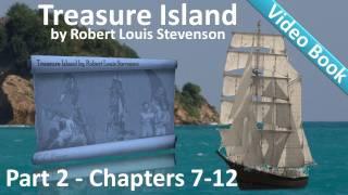 Part 2 - Treasure Island Audiobook by Robert Louis Stevenson (Chs 7-12)
