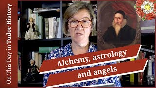 March 26 - Alchemy, astrology and angels   This man was involved with them all!