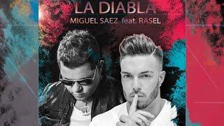 Miguel Sáez feat. Rasel - La Diabla (Videoclip Oficial)