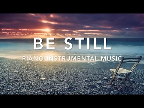 BE STILL - 1 Hour Peaceful & Relaxing Music | Meditation Music | Soft Sleep Music | Prayer Music