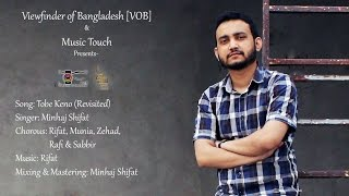 Tobe Keno (Revisited) by Minhaj Shifat. Coming Soon ...