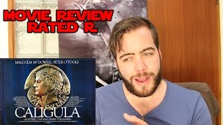 Caligula - Movie Review *Rated R*