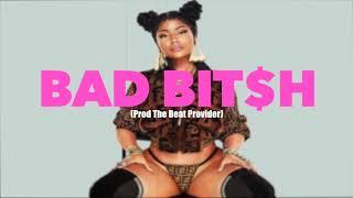 "[FREE] NICKI MINAJ TYPE BEAT ""BAD BIT$H"" (PROD THE BEAT PROVIDER)"