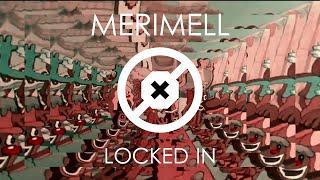 Merimell - Locked In