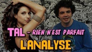 TAL - RIEN N'EST PARFAIT : L'ANALYSE de MisterJDay (♪12)