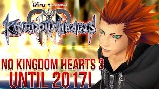 NO KINGDOM HEARTS 3 UNTIL 2017!