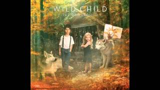 Wild Child - Coming Home (Official)