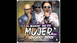 Sensato Ft  Don Miguelo Y 2Nyce - El Mario De Tu Mujer (Official Remix)