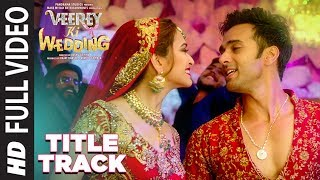 Full Video: Veerey Ki Wedding (Title Track) | Navraj Hans | Pulkit Samrat |Jimmy Shergill |  Kriti K