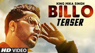 BILLO Video Song (Teaser) | KING MIKA SINGH | Millind Gaba | T-Series