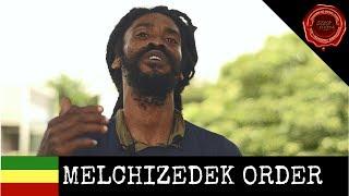MELCHIZEDEK ORDER   Rastafari Reasonings