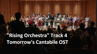"""""""Rising Orchestra"""" Track 4 Tomorrow's Cantabile OST"""