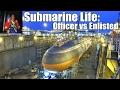 Submarine Life | Officer vs Enlisted