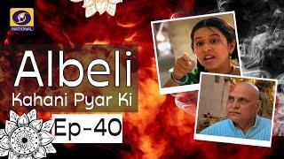 Albeli... Kahani Pyar Ki - Ep #40