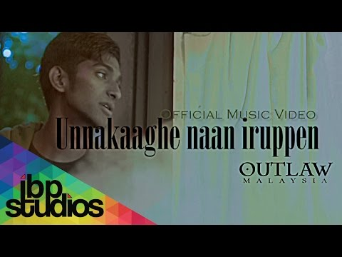 Unnakaaghe Naa Irupen - Outlaw Malaysia (Official Music Video)