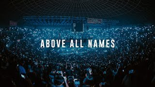 ABOVE ALL NAMES | LIVE in Asia | Planetshakers Official Music Video