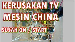 SERVIS KERUSAKAN TV CHINA SUSAH START / ON