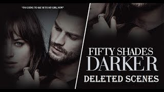 Fifty Shades Darker - All Deleted & Unrated Scenes