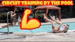 Circuit Training at the Pool 💪 (WK 333.3) | Bratayley