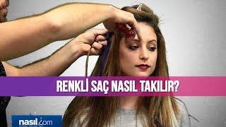 Renkli saç nasıl takılır? (Uygulamalı) | Güzellik | Nasil.com