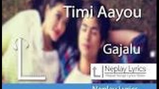 gajalu timi aayou with lyrice
