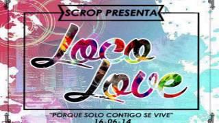 Loco Love - Scrop