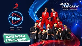 Ishq Wala Love - Hip Hop Mix | MJ5 | 13.13 Crew | Student Of The Year