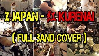 X JAPAN - 紅 Kurenai (Full Band Cover)