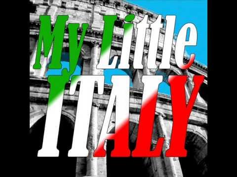 My Little Italy The Best Italian Songs Italian Music