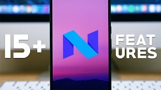 Android N: Walkthrough of 15+ Features