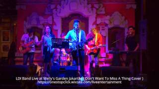 LDI Band Live at Melly's Garden Jakarta ( I don't want to miss a thing Cover )