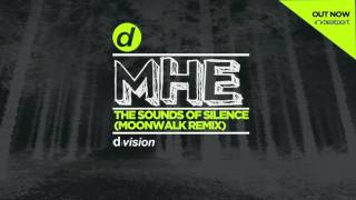 MHE - The Sounds Of Silence (Moonwalk Remix)