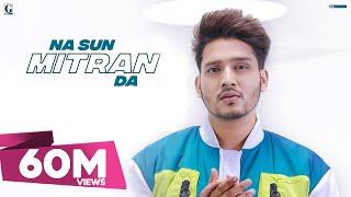 Na Sun Mitran Da : Karan Randhawa (Full Video) Satti Dhilon | Prince Bhullar | GK.DIGITAL | Geet MP3