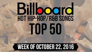 Top 50 - Billboard Hip-Hop/R&B Songs | Week of October 22, 2016