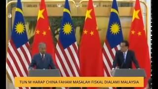 Tun M harap China faham masalah fiskal dialami Malaysia