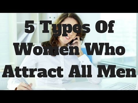 5 Types Of Women Who Attract All Men