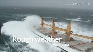 A Cargo vessel struggling in Rough weather