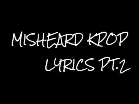 Misheard Kpop Lyrics Pt.2