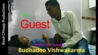 The Guest, Short Film 2017/Road Chhaap Productions/Budhadeo Vishwakarma