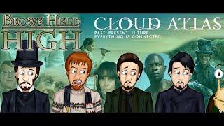 Cloud Atlas pt. 1 - Brows Held High