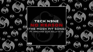 Tech N9ne - No Reason (The Mosh Pit Song) (Feat. Machine Gun Kelly & Y2) | OFFICIAL AUDIO
