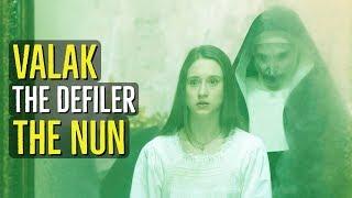 Valak (THE DEFILER) The Nun Explained