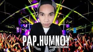 PAP HUMNOY  เอ้า!! ว่าไงสายย่อ  Original Mix