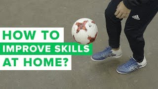 HOW TO IMPROVE FOOTBALL SKILLS AT HOME? Q&A 18