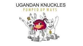 Ugandan Knuckles - Pumped Up Ways(Do You Know The Way meme remix)