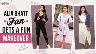 Alia Bhatt fan gets a fun makeover | Pinkvilla | Fashion | Bollywood