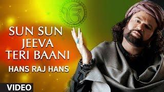 Hans Raj Hans - Sun Sun Jeeva Teri Baani - Koi Aan Milavai